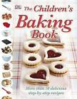 The Children's Baking Book by Dorling Kindersley Ltd (Hardback, 2009)