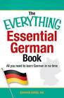 The Everything Essential German Book: All You Need to Learn German in No Time! by Edward Swick (Paperback, 2013)