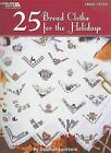 25 Bread Cloths for the Holidays by Deborah Lambein (Paperback / softback, 2009)