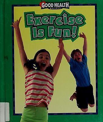Exercise Is Fun! by Tamara Green