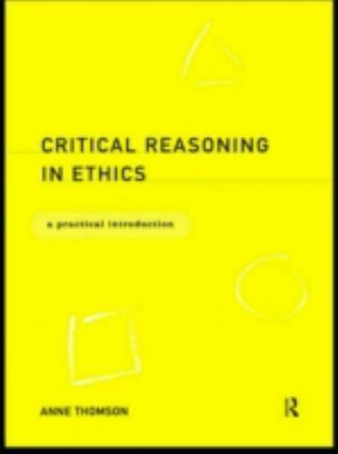 Critical Reasoning in Ethics : A Practical Introduction-ExLibrary