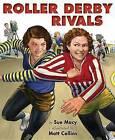 Roller Derby Rivals by Sue Macy (Hardback, 2014)