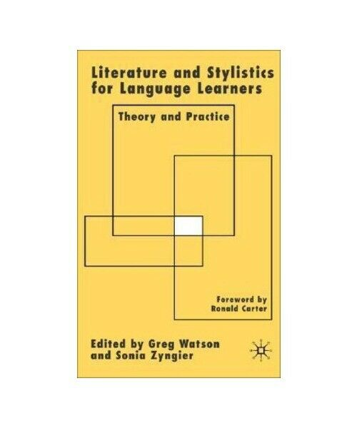 """"""" Literature and Stylistics for Language Learners: Theory and Practice"""