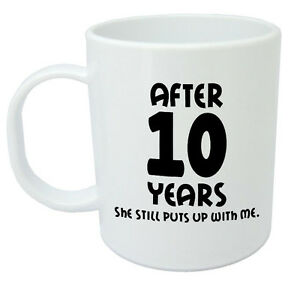 after 10 years she still mug 10th wedding anniversary gifts for
