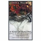 A Year of Feasting: Manual on the Seven Feasts of God Seen from a Christian-Messianic Jewish Perspective from the Old and New Testament by Sonya a Mozingo (Paperback / softback, 2014)