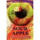 Sour Apple by Ashley Chamblee (Paperback / softback, 2010)