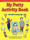 My Potty Activity Book +45 Toilet Training Tips: Potty Training Workbook with Parent/Child Interaction with Coloring and Creative Fun by Tracy Foote (Paperback / softback, 2001)