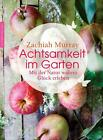 Achtsamkeit m Garten von Zachiah Murray (2014, Gebundene Ausgabe)
