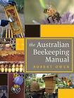 The Australian Beekeeping Manual by Robert Owen (Hardback, 2015)