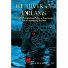 The River of Dreams Tools for Transforming Ordinary Experiences Into Extraordin