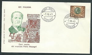 1963-ITALIA-FDC-FILAGRANO-PIETRO-MASCAGNI-NO-TIMBRO-ARRIVO-KI4