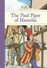 The Pied Piper of Hamelin by Sterling Publishing Co Inc (Paperback, 2014)