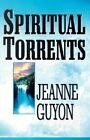 Spiritual Torrents by J. Guyon (Paperback)
