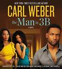 The Man in 3B by Carl Weber (CD-Audio, 2013)