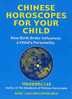 Chinese Horoscopes for Your Child: How Birth Influences a Child's Personality by Theodora Lau (Paperback, 2005)