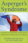 Asperger's Syndrome: A Guide to Helping Your Child Thrive at Home and at School by Syed Naqvi, Melinda Docter (Paperback, 2010)