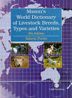 A Mason's World Dictionary of Livestock Breeds, Types and Varieties by Valerie Porter, I. L. Mason (Hardback, 2002)