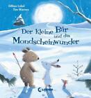 Der kleine Bär und das Mondscheinwunder von Gillian Lobel (2016, Gebundene Ausgabe)