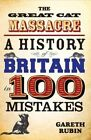 The Great Cat Massacre: A History of Britain in 100 Mistakes by Gareth Rubin (Paperback, 2014)