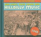 Dim Lights, Thick Smoke and Hillbilly Music: 1948 by Various Artists (CD, Dec-2008, Bear Family Records (Germany))