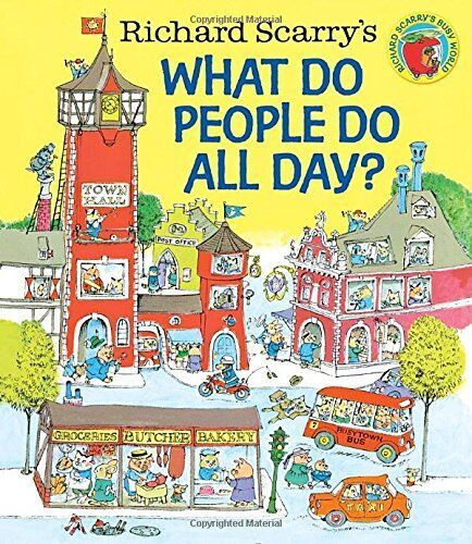 Richard Scarry's What Do People Do All Day?  by Richard Scarry [Hardcover]