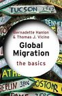 Global Migration: The Basics by Bernadette Hanlon, Thomas J. Vicino (Paperback, 2014)
