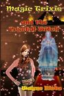 Magic Trixie and the Crystal Witch by Wayne Hicks (Paperback / softback, 2013)