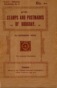 The Stamps and Postmarks of Uruguay by Sigismond Jean. 75 pages with ills.