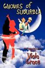 Gnomes of Suburbia - Nexus Chronicles Book 1 by Viola Grace (Paperback / softback, 2009)