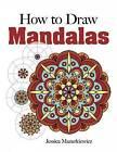 How to Draw Mandalas by Jessica Mazurkiewicz (Paperback, 2013)