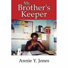 My Brother's Keeper 9781425908058 by Annie Y. Jones Book