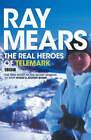 The Real Heroes of Telemark: The True Story of the Secret Mission to Stop Hitler's Atomic Bomb by Ray Mears (Hardback, 2003)