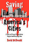 Saving America's Cities: A Tried and Proven Plan to Revive Stagnant and Decaying Cities Second Edition by David McDonald (Hardback, 2011)