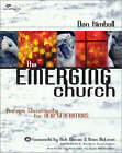 The Emerging Church: Vintage Christianity for New Generations by Dan Kimball (Paperback, 2003)