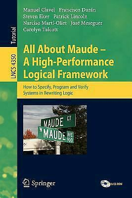 All about Maude - A High-Performance Logical Framework : How to Specify, Program
