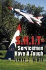 Shit-Servicemen Have It Tough by James E Wimes (Paperback / softback, 2012)