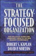 The Strategy-Focused Organization : How Balanced Scorecard Companies Thrive in t