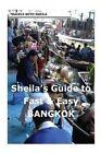 Sheila's Guide to Fast & Easy Bangkok by Sheila Simkin (Paperback / softback, 2012)
