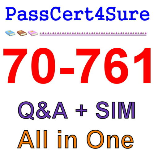 Best Exam Practice Material For 70-761 Exam Q/&A+SIM