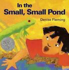 In the Small, Small Pond by Denise Fleming (1998, Paperback, Revised)