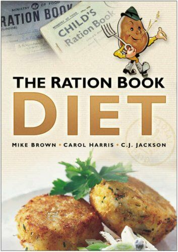 The Ration Book Diet,Mike Brown, Carol Harris, C J Jackson