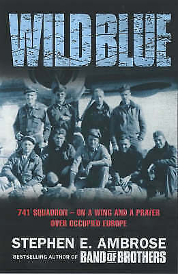 1 of 1 - Wild Blue: 741 Squadron by Stephen E. Ambrose, Paperback