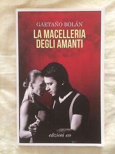 La macelleria degli amanti - Gaetano Bolan - Edizioni e/o 2013