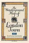 Gill's Wonderground Map of London Town, 1914 by MacDonald Gill (Sheet map, 2013)