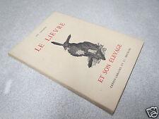 LE LIEVRE ET SON ELEVAGE CH CARDON CREPIN LEBLOND 1950 *