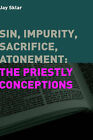 Sin, Impurity, Sacrifice, Atonement: The Priestly Conceptions by Jay Sklar (Hardback, 2005)
