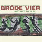 """Instinct To Play by Matthias Broede/Br""""de Vier (CD, 2013, Jazzwerkstatt)"""