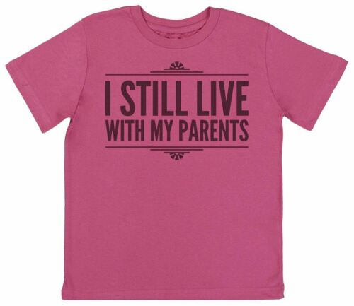 Kids T-Shirt I Still Live With My Parents