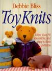 Toy Knits : More Than 30 Irresistible and Easy-to-Knit Patterns by Debbie Bliss (1995, Paperback, Revised)