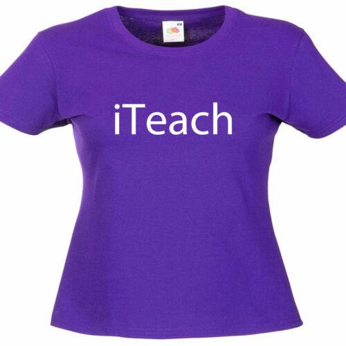 Teacher Ladies Lady Fit T Shirt 13 Colours Size 6-16